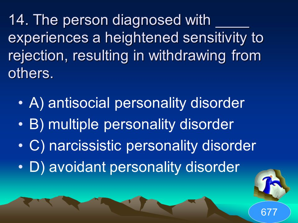 A) antisocial personality disorder B) multiple personality disorder