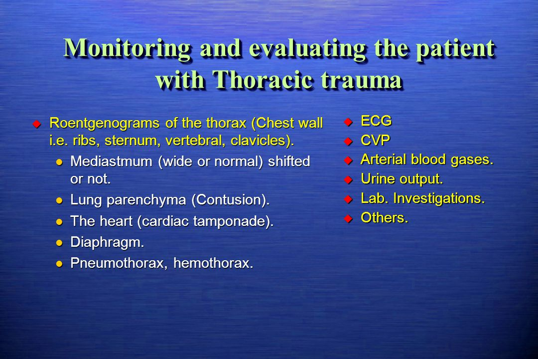 Monitoring and evaluating the patient with Thoracic trauma