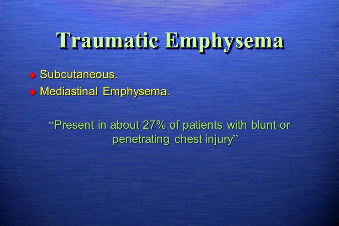 Traumatic Emphysema Subcutaneous. Mediastinal Emphysema.