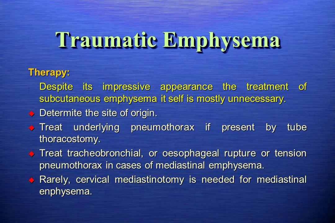 Traumatic Emphysema Therapy: