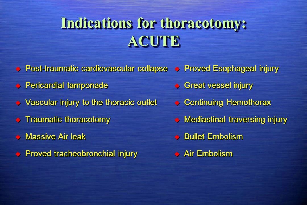 Indications for thoracotomy: ACUTE