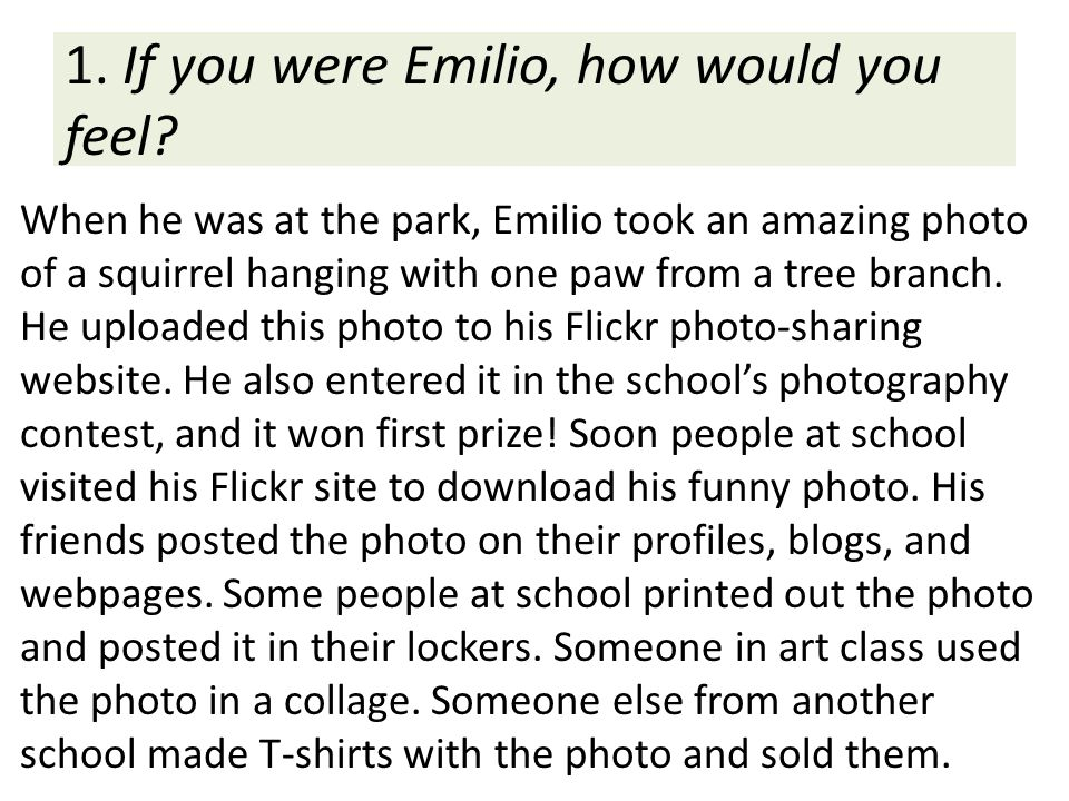 1. If you were Emilio, how would you feel