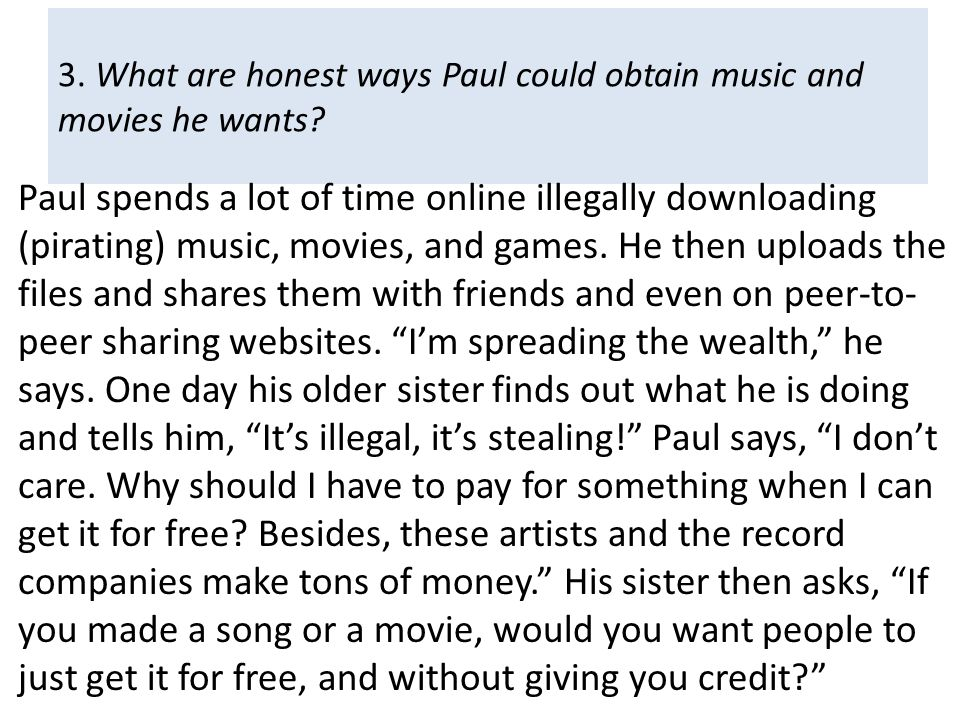 3. What are honest ways Paul could obtain music and movies he wants