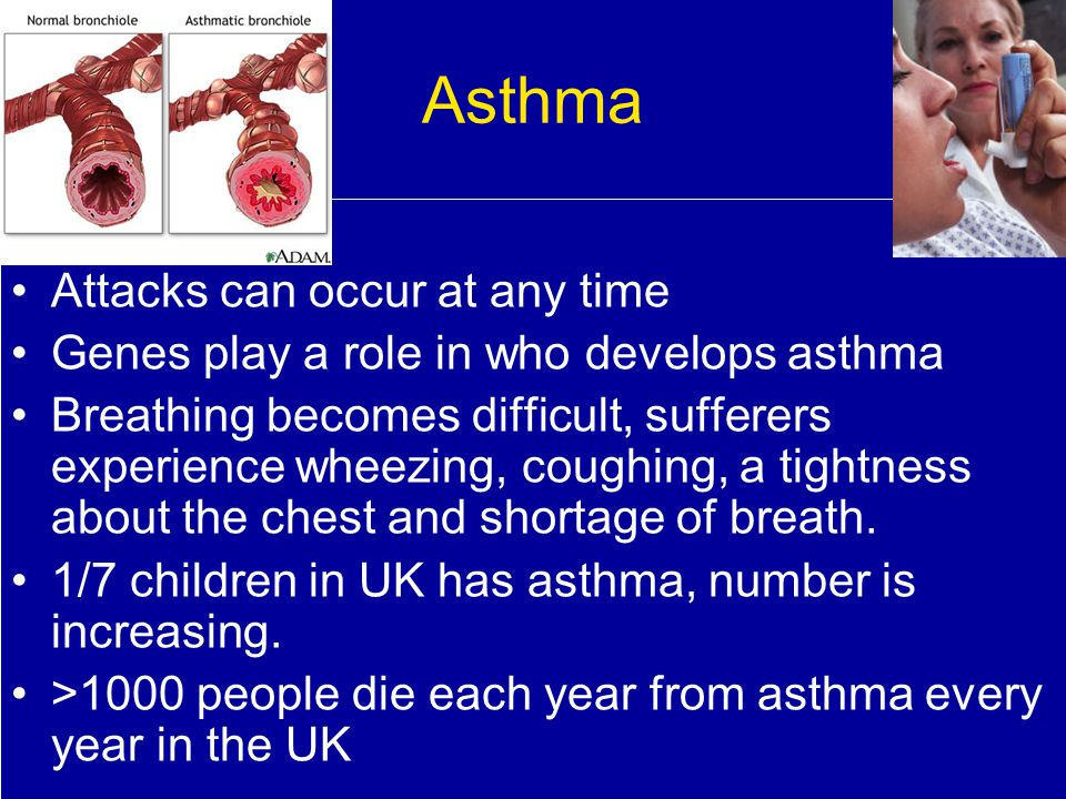 Asthma Attacks can occur at any time
