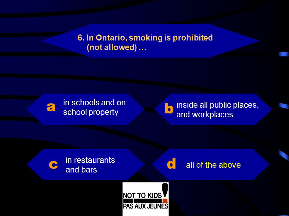 a a b c d c d 6. In Ontario, smoking is prohibited (not allowed) …