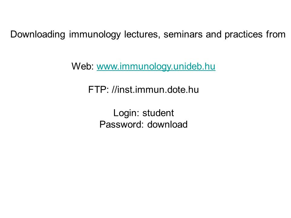 Downloading immunology lectures, seminars and practices from