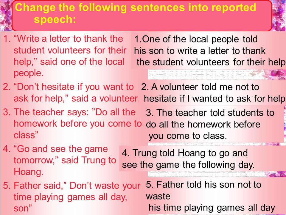 Change the following sentences into reported speech: