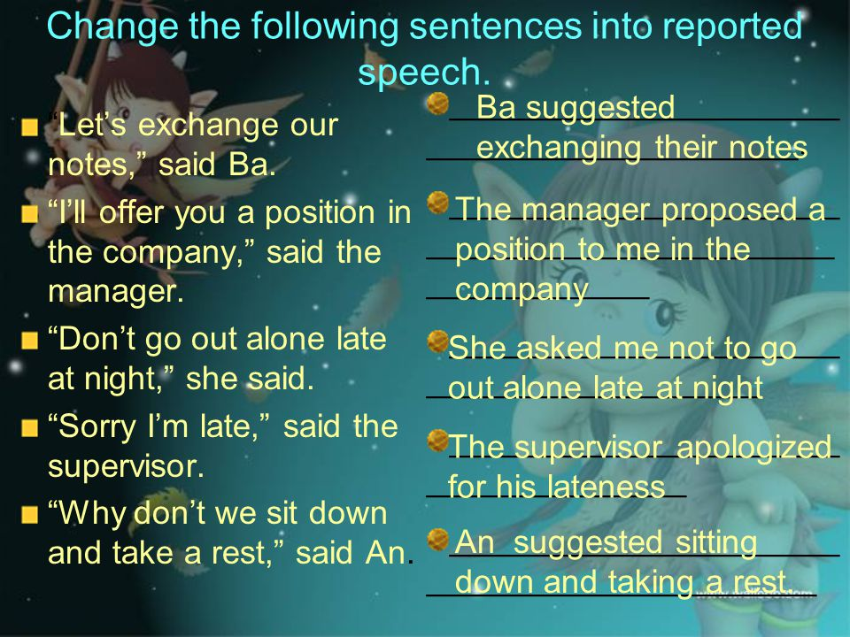 Change the following sentences into reported speech.