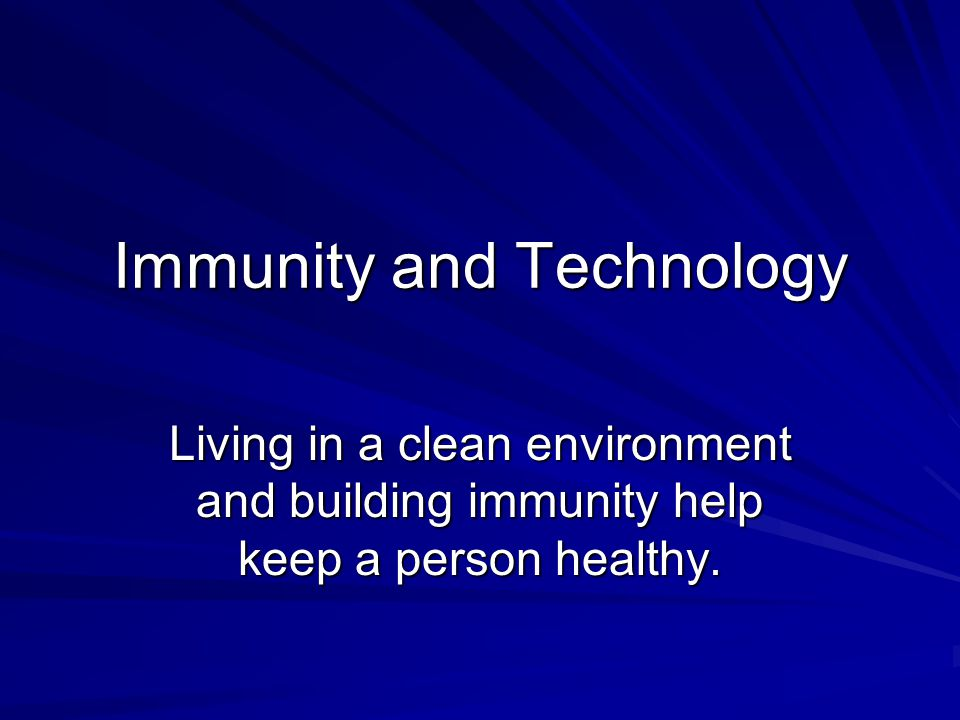 Immunity and Technology