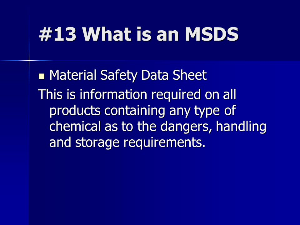 #13 What is an MSDS Material Safety Data Sheet