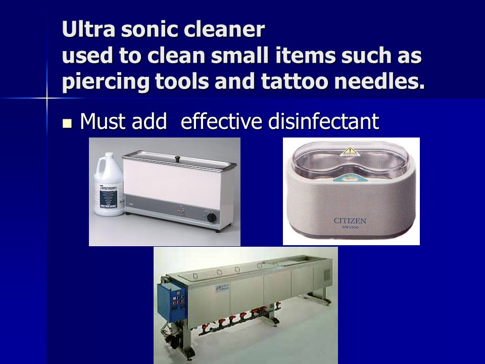 Ultra sonic cleaner used to clean small items such as piercing tools and tattoo needles.