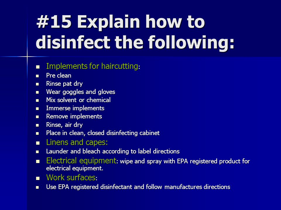#15 Explain how to disinfect the following: