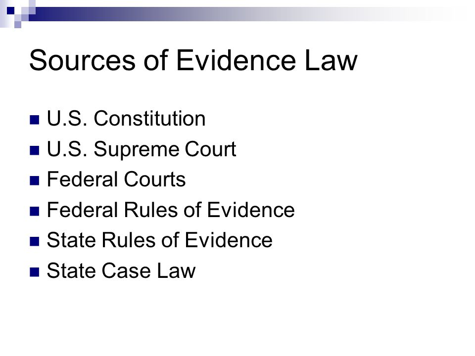 Sources of Evidence Law