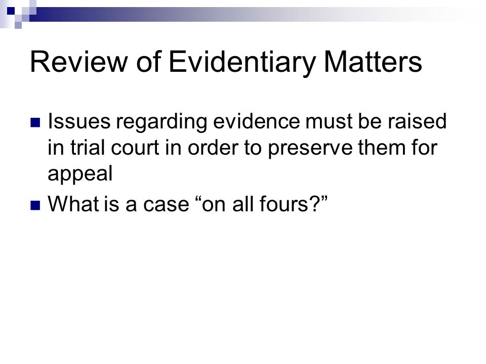 Review of Evidentiary Matters
