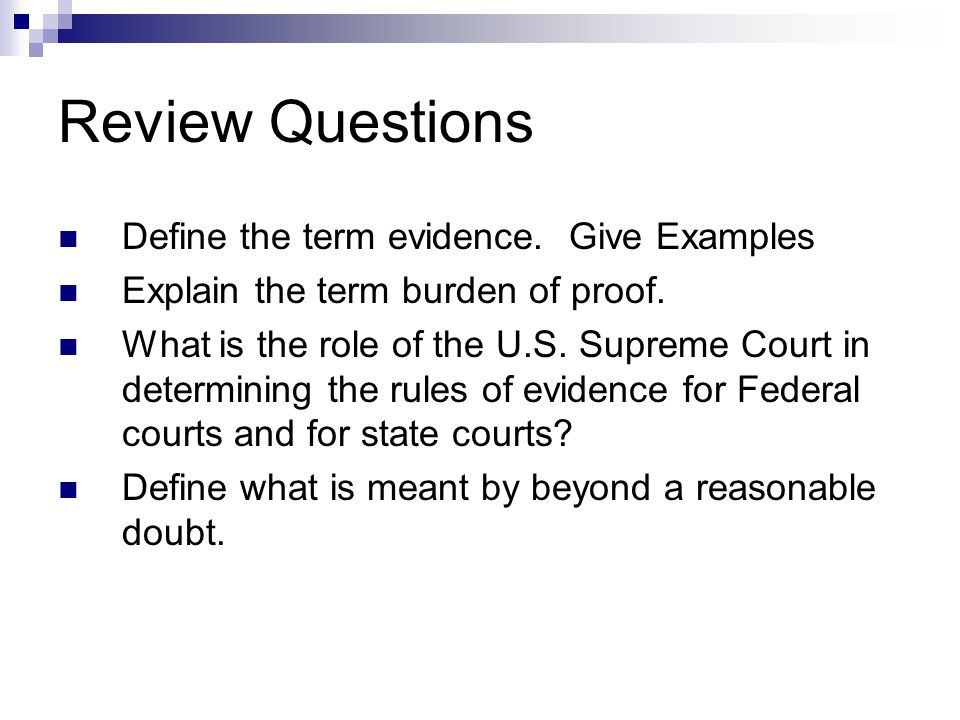 Review Questions Define the term evidence. Give Examples