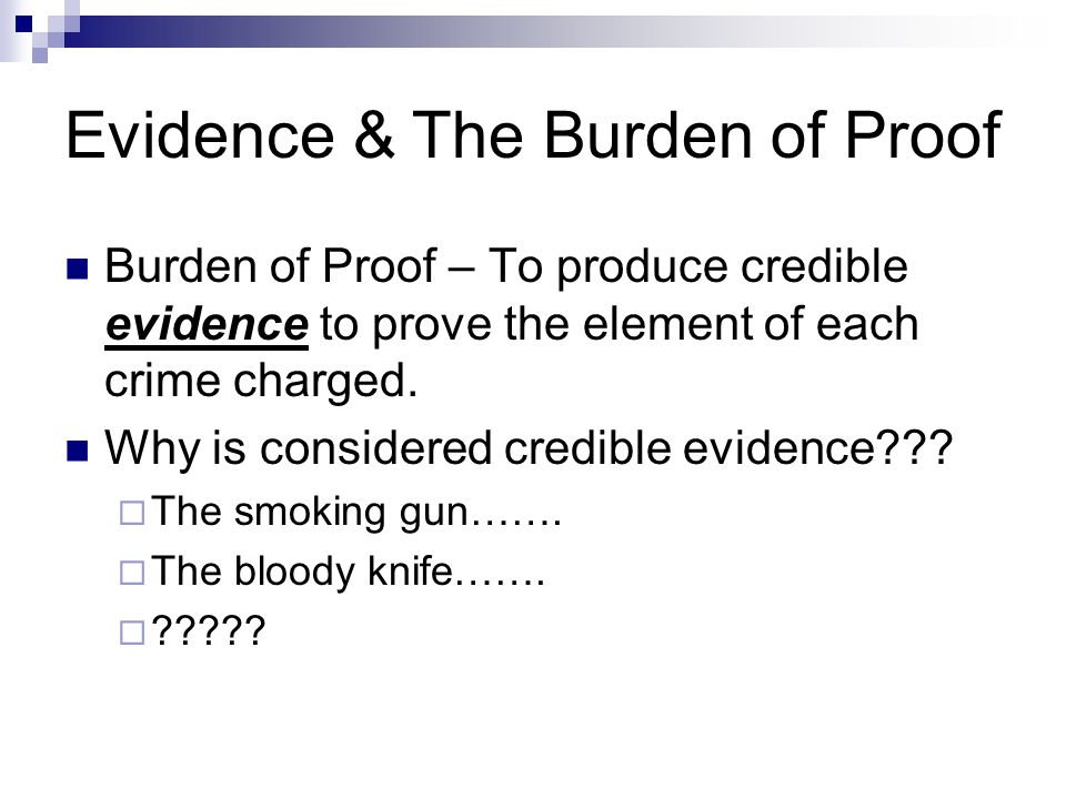 Evidence & The Burden of Proof