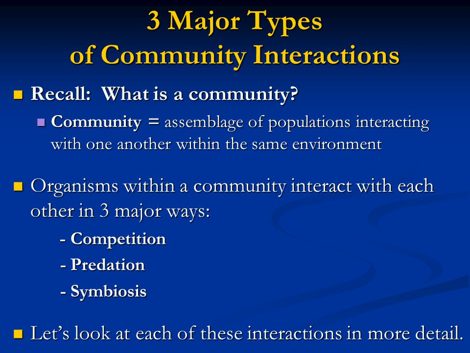 3 Major Types of Community Interactions