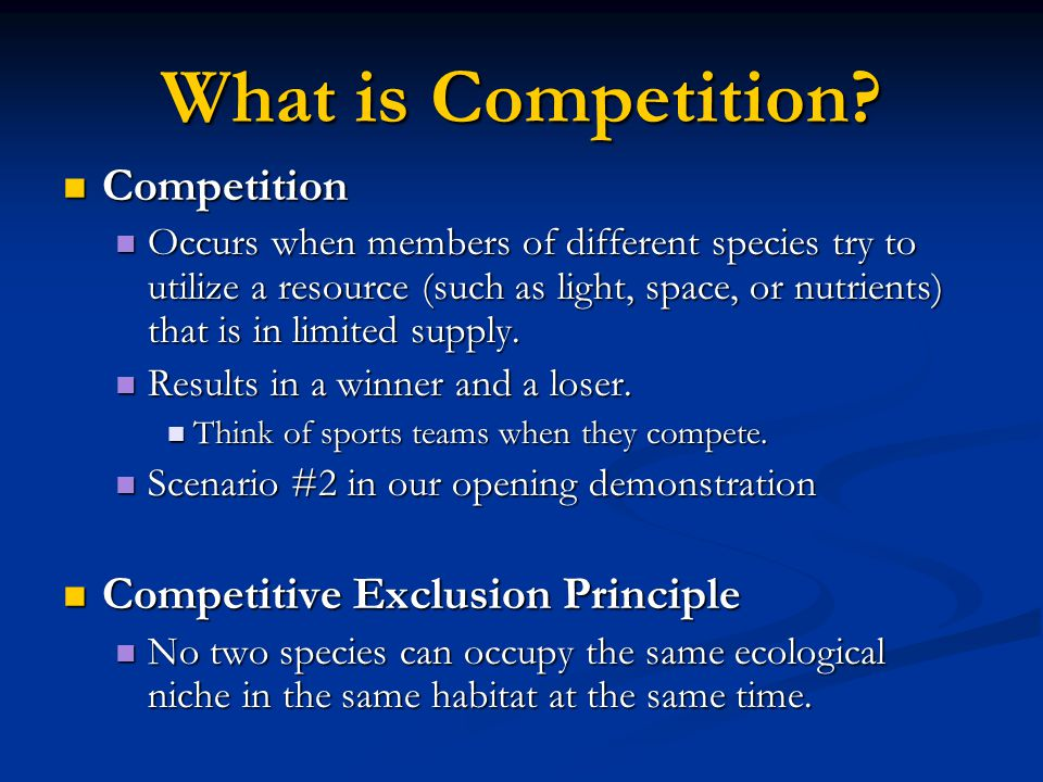 What is Competition Competition Competitive Exclusion Principle