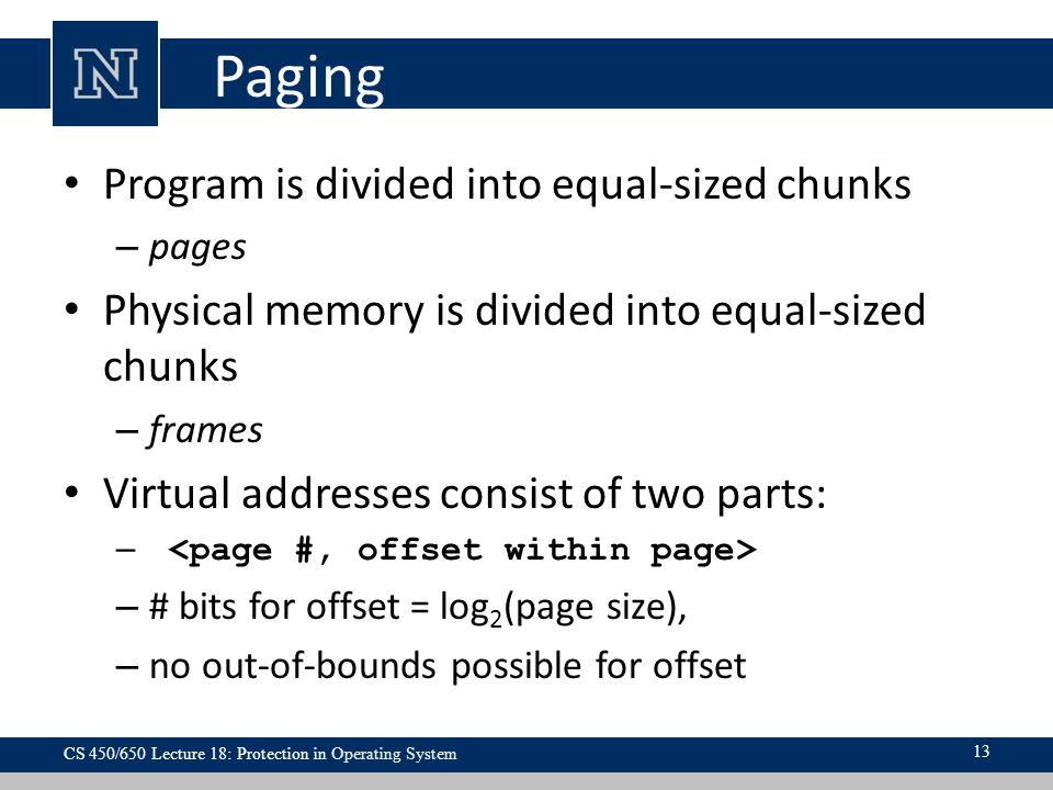 Paging Program is divided into equal-sized chunks