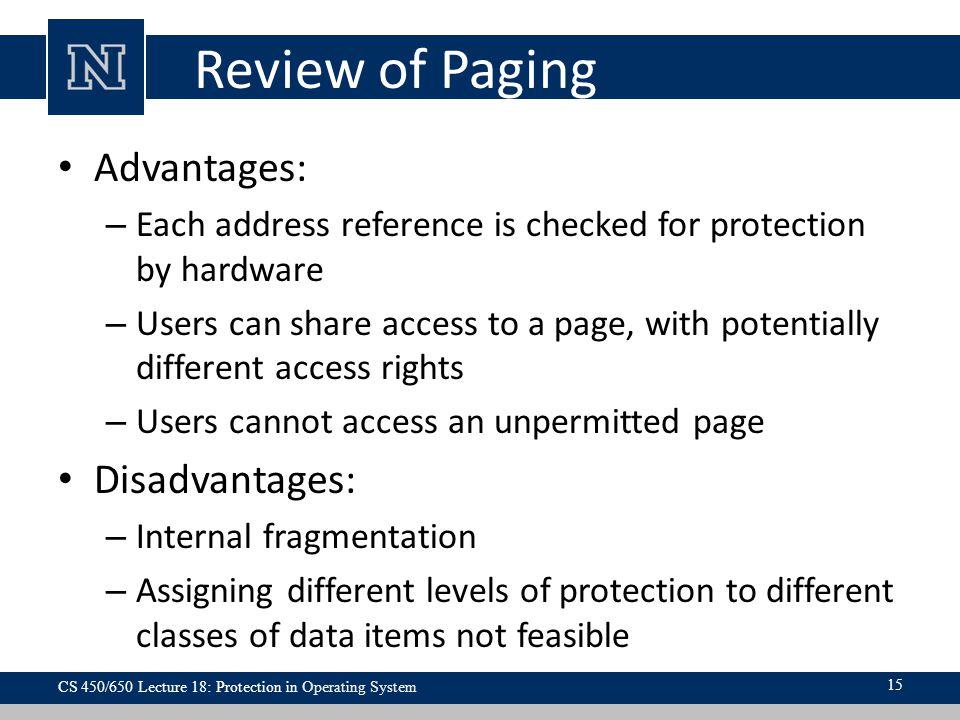 Review of Paging Advantages: Disadvantages: