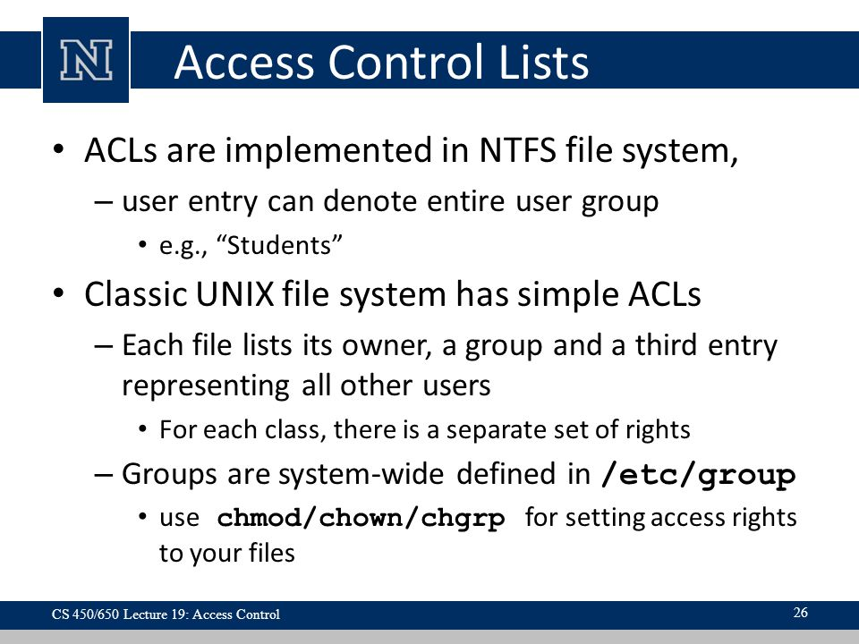 Access Control Lists ACLs are implemented in NTFS file system,