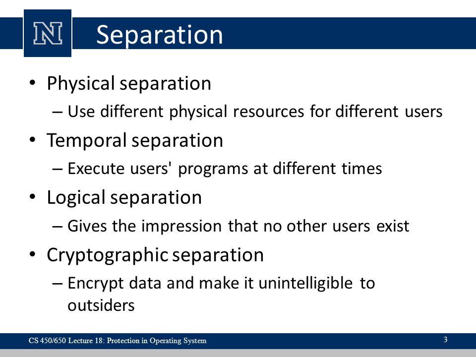 Separation Physical separation Temporal separation Logical separation