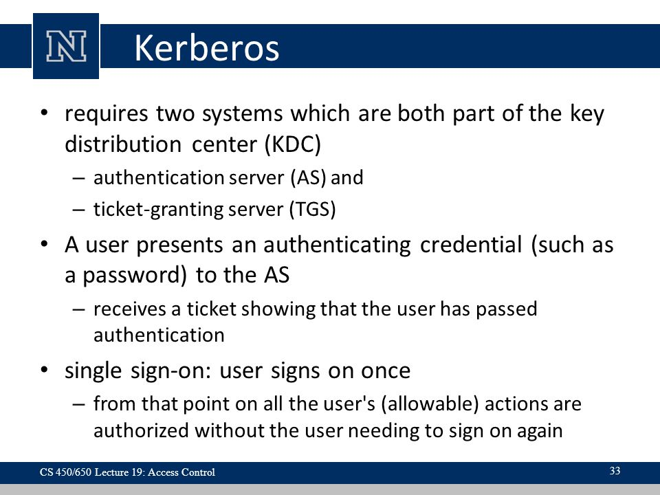 Kerberos requires two systems which are both part of the key distribution center (KDC) authentication server (AS) and.