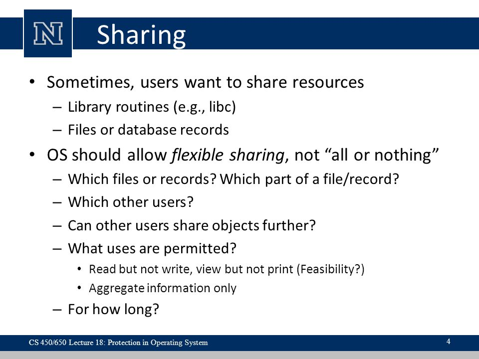 Sharing Sometimes, users want to share resources