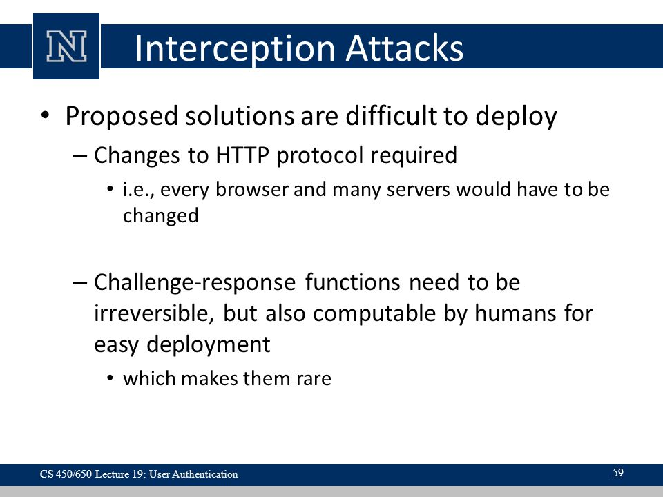 Interception Attacks Proposed solutions are difficult to deploy