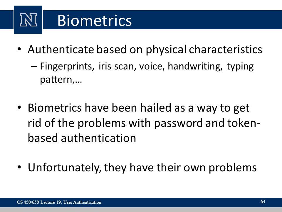 Biometrics Authenticate based on physical characteristics