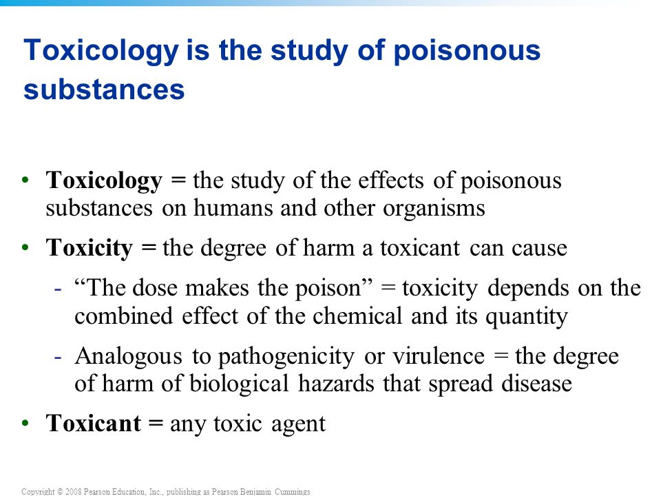 Toxicology is the study of poisonous substances