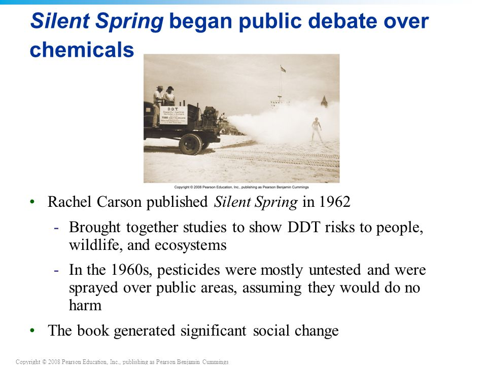 Silent Spring began public debate over chemicals