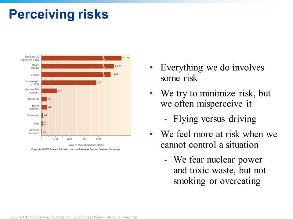Perceiving risks Everything we do involves some risk