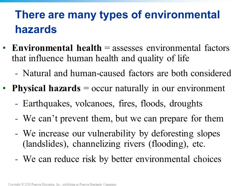 There are many types of environmental hazards