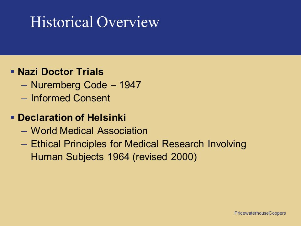 Historical Overview Nazi Doctor Trials Nuremberg Code – 1947