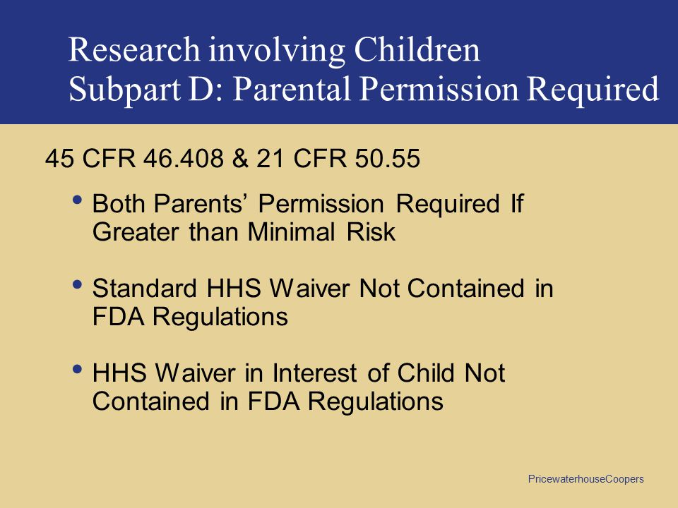 Research involving Children Subpart D: Parental Permission Required