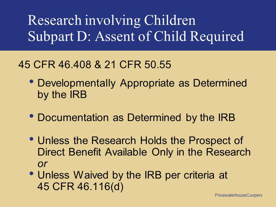 Research involving Children Subpart D: Assent of Child Required