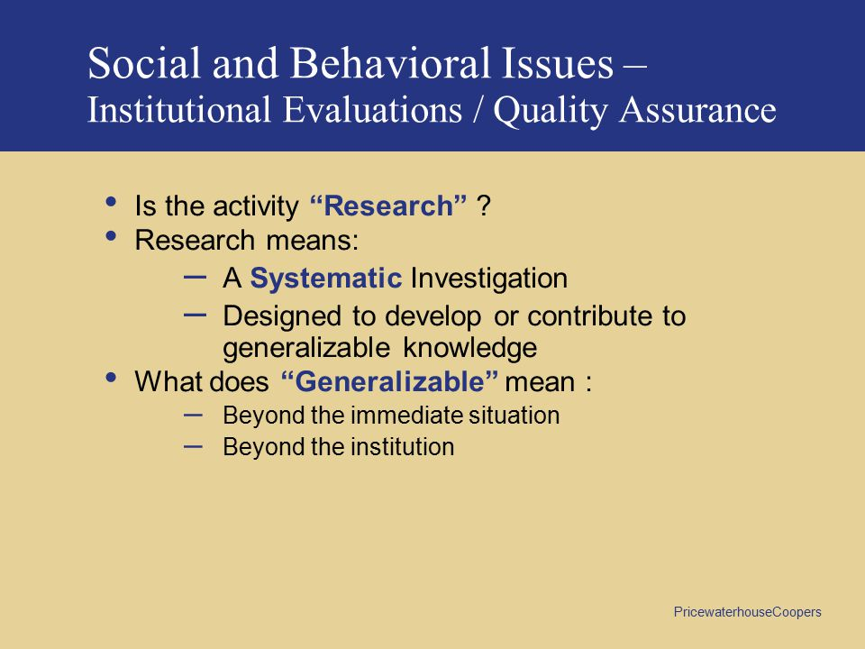 Social and Behavioral Issues – Institutional Evaluations / Quality Assurance