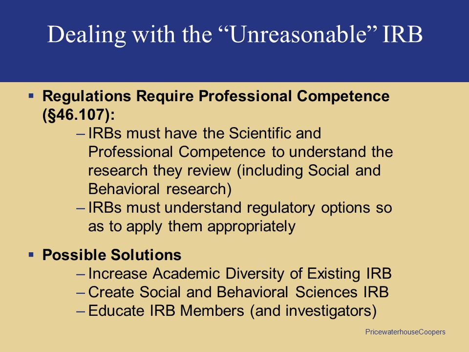 Dealing with the Unreasonable IRB