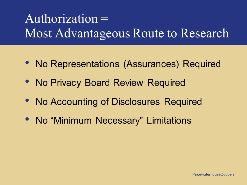 Authorization = Most Advantageous Route to Research