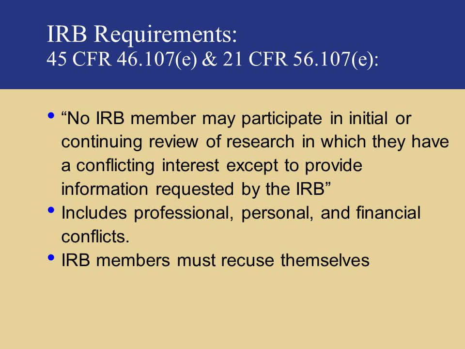 IRB Requirements: 45 CFR 46.107(e) & 21 CFR 56.107(e):