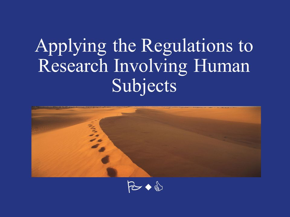 Applying the Regulations to Research Involving Human Subjects