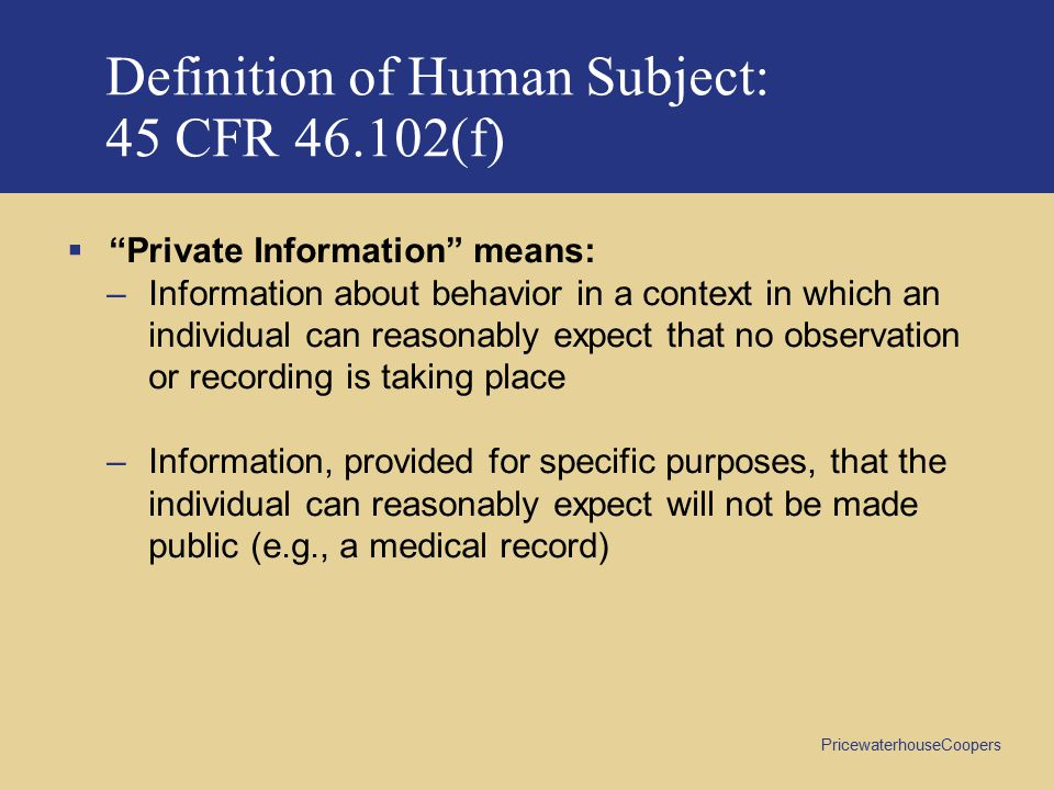 Definition of Human Subject: 45 CFR 46.102(f)