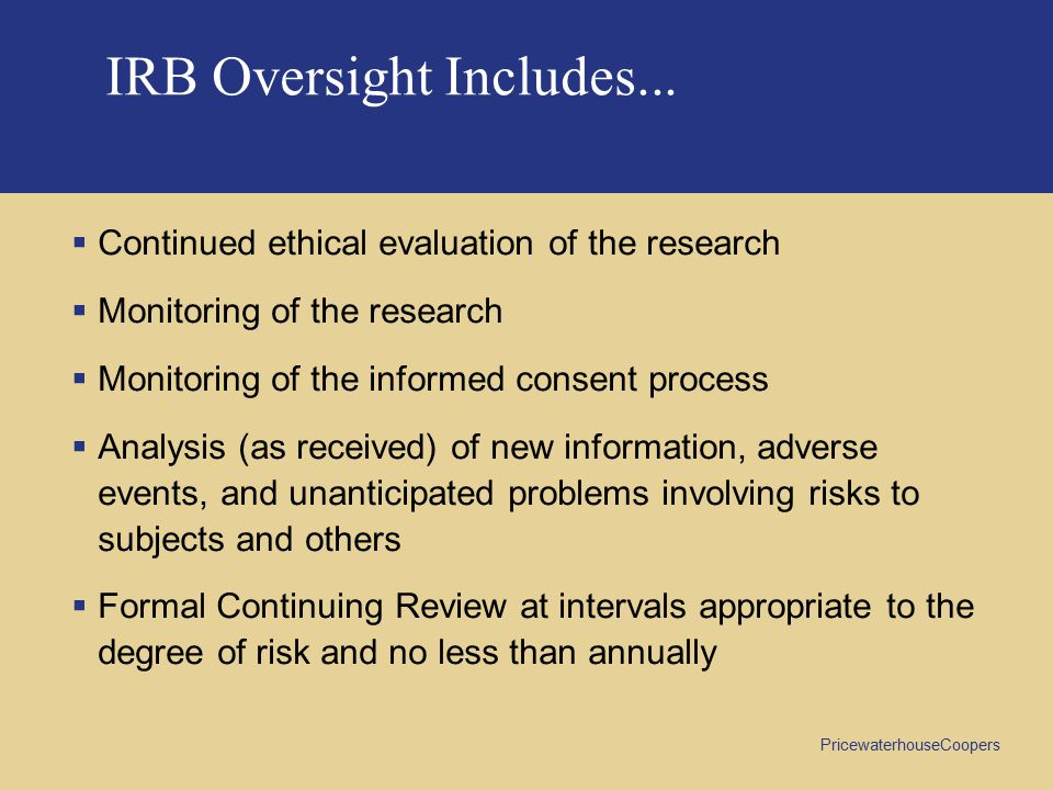IRB Oversight Includes...