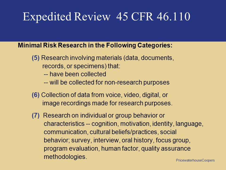 Expedited Review 45 CFR 46.110 Minimal Risk Research in the Following Categories: