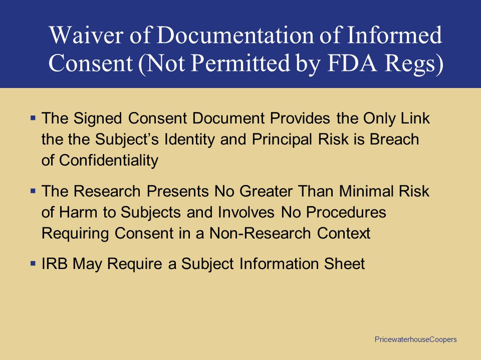 Waiver of Documentation of Informed Consent (Not Permitted by FDA Regs)