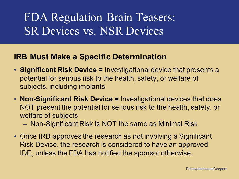 FDA Regulation Brain Teasers: SR Devices vs. NSR Devices