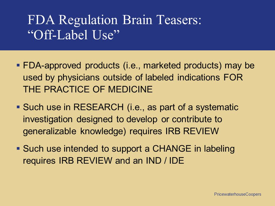 FDA Regulation Brain Teasers: Off-Label Use