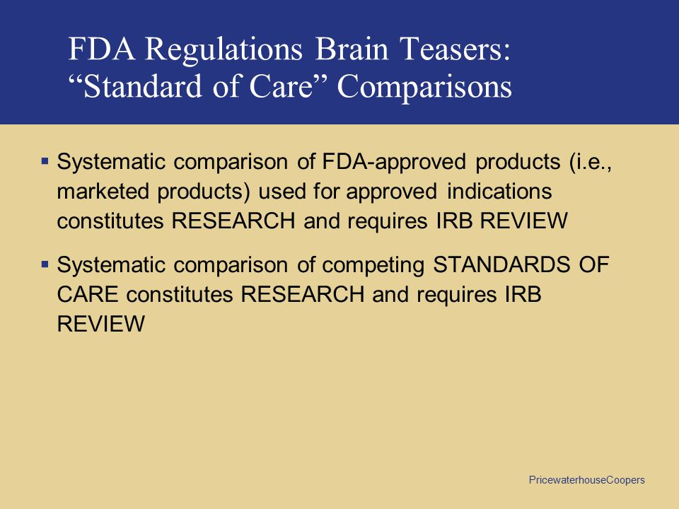 FDA Regulations Brain Teasers: Standard of Care Comparisons