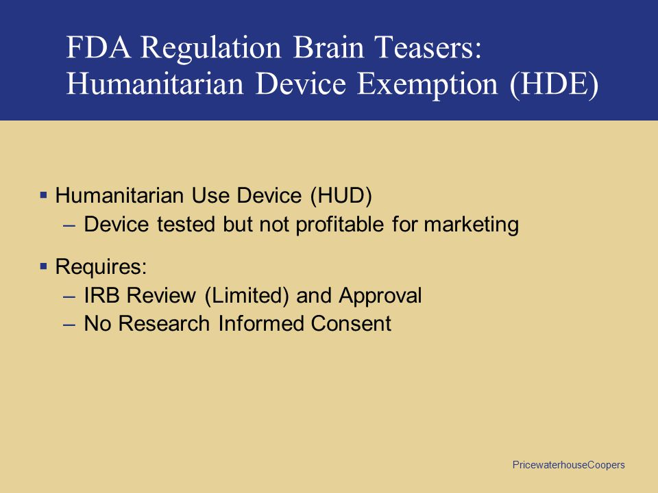 FDA Regulation Brain Teasers: Humanitarian Device Exemption (HDE)